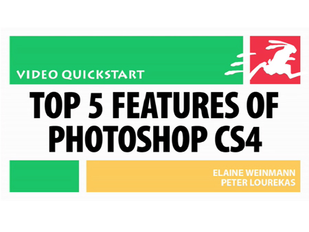 Top 5 Features of Photoshop CS4: Video QuickStart Guide