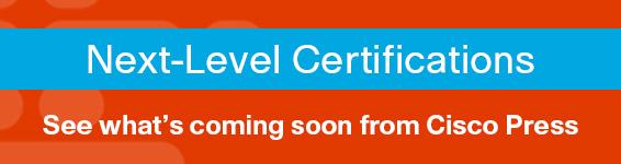 New Cisco Certification Program Announcement from Cisco Press