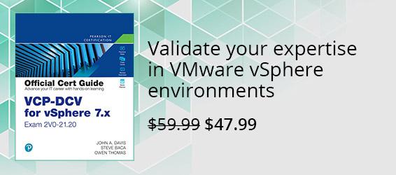 Official Cert Guide: VCP-DCV for vSphere 7.x, Exam 2VO-21.20