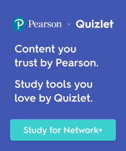Prepare for CompTIA Network+ Certification with Pearson and Quizlet