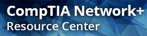 CompTIA Network+ Resource Center from Pearson IT Certification