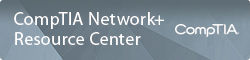 CompTIA Network+ Resource Center