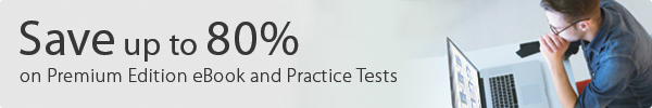 Save up to 80% on Premium Edition eBook and Practice Tests