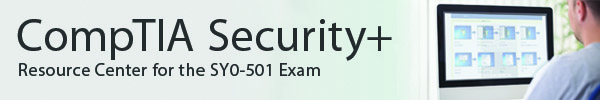 CompTIA Security+ Resource Center for the SY0-501 Exam