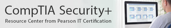 CompTIA Security+ Resource Center for the SY0-501 and SY0-601 Exams